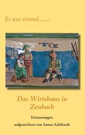 Das Wirtshaus in Zeubach - Es war einmal....