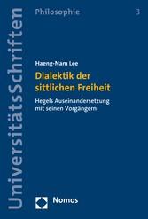 Dialektik der sittlichen Freiheit - Hegels Ause...