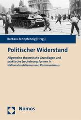 Politischer Widerstand - Allgemeine theoretische Grundlagen und praktische Erscheinungsformen in Nationalsozialismus und Kommunismus