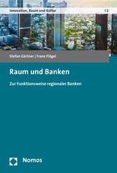 Raum und Banken - Zur Funktionsweise regionaler...