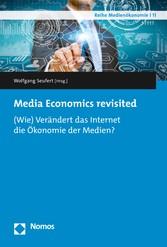 Media Economics revisited - (Wie) Verändert das...