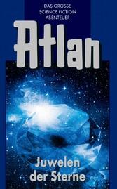 Atlan 16: Juwelen der Sterne (Blauband) - Die A...