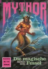 Mythor 115: Die magische Fessel
