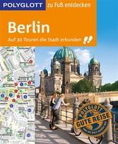 POLYGLOTT Reiseführer Berlin zu Fuß entdecken -...