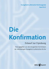 Evangelisch-Lutherische Kirchenagende - Die Konfirmation
