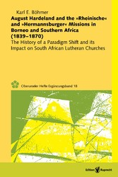 August Hardeland and the »Rheinische« and »Hermannsburger« Missions in Borneo and Southern Africa (1839–1870). - The History of a Paradigm Shift and its Impact on South African Lutheran Churches