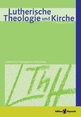 Lutherische Theologie und Kirche - Heft 1/2013