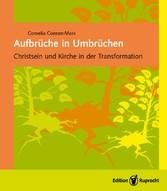 Aufbrüche in Umbrüchen - Christsein und Kirche ...