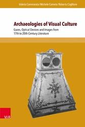Archaeologies of Visual Culture - Gazes, Optica...