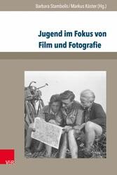 Jugend im Fokus von Film und Fotografie - Zur v...