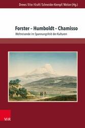 Forster - Humboldt - Chamisso - Weltreisende im...