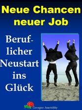 Neue Chancen neuer Job - Beruflicher Neustart i...