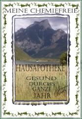MEINE CHEMIEFREIE HAUSAPOTHEKE - GESUND DURCHS GANZE JAHR