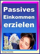 Passives Einkommen erzielen - Geld verdienen im...