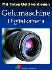 Mit Fotos Geld verdienen - Geldmaschine Digital...