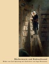 Bücherwurm und Kaktusfreund - Bilder von Carl Spitzweg mit Gedichten von Inge Rosemann