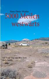 5000 Meilen westwärts - Ein Road Trip von New Y...