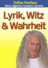 Lyrik, Witz & Wahrheit - Meine täglichen Facebo...