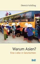 Warum Asien? - Eine Liebe in Geschichten