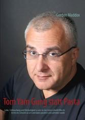 Tom Yam Gung statt Pasta - Liebe, Enttäuschung ...