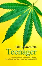 Teenager - Eine Geschichte über Liebe, Drogen, ...