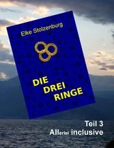 Die drei Ringe - Teil 3 - Allerlei inclusive