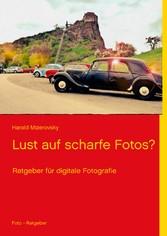 Lust auf scharfe Fotos? - Ratgeber für digitale...