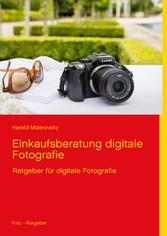 Einkaufsberatung digitale Fotografie - Ratgeber...