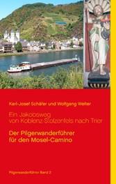 Ein Jakobsweg von Koblenz-Stolzenfels nach Trie...