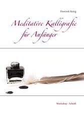 Meditative Kalligrafie - Workshop - Schrift