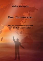 Das Universum - Was Sie schon immer über Gott u...