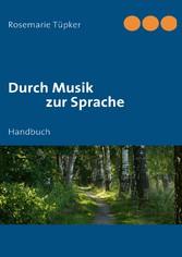 Durch Musik zur Sprache - Handbuch