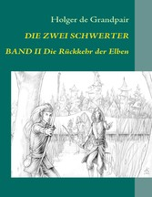 Die Zwei Schwerter, Band 2 - Die Rückkehr der Elben