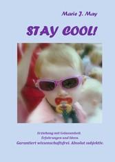 Stay cool! - Kindererziehung mit Gelassenheit. ...