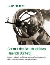 Chronik des Berufssoldaten Heinrich Staffeldt -...