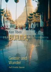 Burma, Geister und Wunder - Auf Orwells Spuren