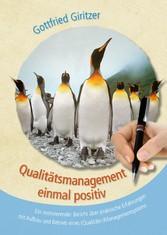 Qualitätsmanagement einmal positiv - Ein motivi...