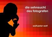 Die Sehnsucht des Fotografen