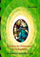 Die Göttin des Christentums: Maria Magdalena - ...