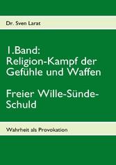 Religion-Kampf der Gefühle und Waffen, Freier W...