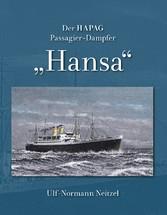 Der HAPAG Passagier-Dampfer Hansa - Die Schiffe...