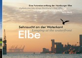 Elbe - Sehnsucht an der Waterkant - Longing at ...