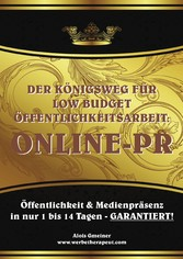 Der Königsweg für Low Budget Öffentlichkeitsarb...