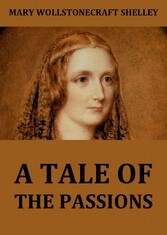A Tale Of The Passions; Or, The Death Of Despina.