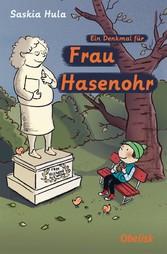 Ein Denkmal für Frau Hasenohr