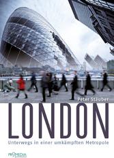 London - Unterwegs in einer umkämpften Metropole