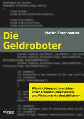 Die Geldroboter - Wie Hochfrequenzmaschinen uns...