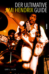 Der ultimative Jimi Hendrix Guide - All Thats L...