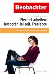 Flexibel arbeiten: Temporär, Teilzeit, Freelanc...