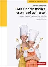 Mit Kindern kochen, essen und geniessen - Rezep...
